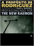 A propósito de Rodríguez. Un documental protagonizado por The New Raemon