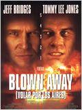 Blown Away (Volar por los aires)