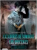 Cazadores de sombras: Los or&#237;genes - &#193;ngel mec&#225;nico
