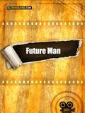 Future Man : Cartel
