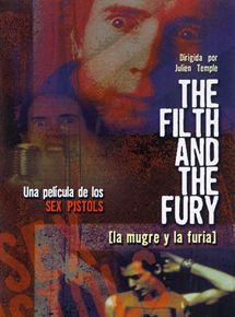 The Filth and the Fury (La mugre y la furia)