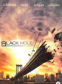 Black Hole, destrucción en la tierra