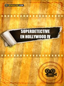 Superdetective en Hollywood IV