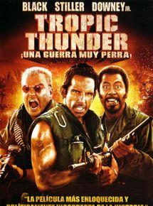 Tropic Thunder. ¡Una guerra muy perra!