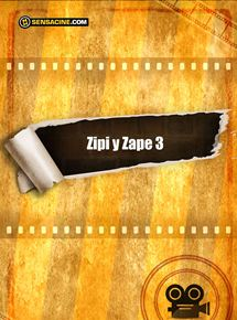 Zipi y Zape 3