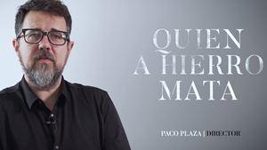 """Paco Plaza: """"Quien a hierro mata"""