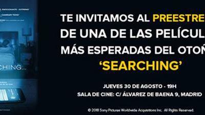 ¡TE INVITAMOS AL PREESTRENO DE UNA DE LAS PELÍCULAS MÁS ESPERADAS DEL OTOÑO: 'SEARCHING'!