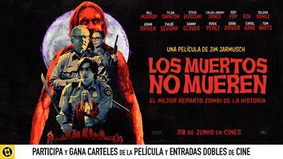 ¡SORTEAMOS ENTRADAS DOBLES Y CARTELES DE 'LOS MUERTOS NO MUEREN'!