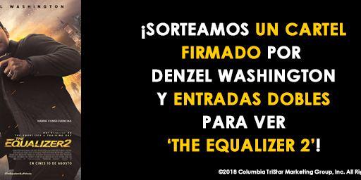 ¡SORTEAMOS UN CARTEL FIRMADO POR DENZEL WASHINGTON Y ENTRADAS DOBLES DE 'THE EQUALIZER 2'!
