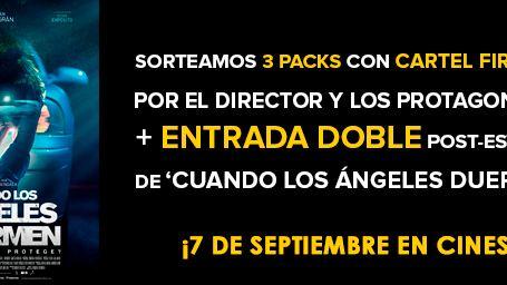 ¡SORTEAMOS 3 PACKS CON UN CARTEL FIRMADO POR EL DIRECTOR Y LOS PROTAGONISTAS Y UNA ENTRADA DOBLE POST-ESTRENO DE 'CUANDO LOS ÁNGELES DUERMEN'!