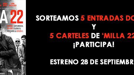 ¡SORTEAMOS CARTELES Y ENTRADAS DOBLES DE 'MILLA 22'!