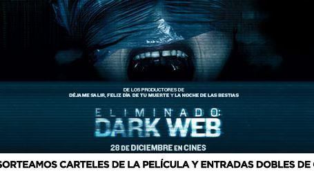 ¡SORTEAMOS PÓSTERS Y ENTRADAS DOBLES PARA VER 'ELIMINADO: DARK WEB'!