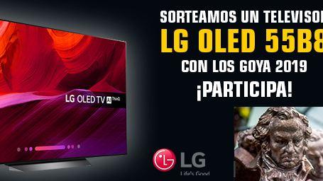 ¡SORTEAMOS UN TELEVISOR LG OLED55B8 CON MOTIVO DE LOS GOYA 2019!