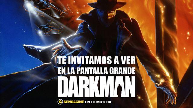 ¡TE INVITAMOS A VER 'DARKMAN' EN PANTALLA GRANDE EN LA FILMOTECA!