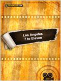 Los Angeles 7 to Eleven