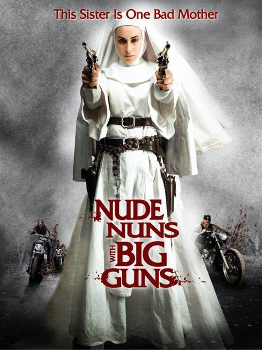 Nude Nuns With Big Guns / De dangereuses religieuses