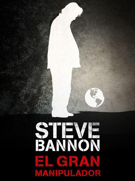 Steve Bannon, el gran manipulador : Cartel