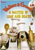 Wallace &amp; Gromit: A Matter of Loaf and Death