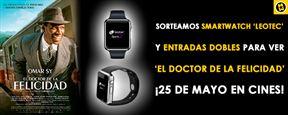 ¡SORTEAMOS 'SMARTWATCH' Y ENTRADAS PARA VER 'EL DOCTOR DE LA FELICIDAD'!