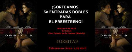 ¡SORTEAMOS 60 ENTRADAS DOBLES PARA EL PREESTRENO DE 'ORBITA 9