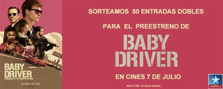 ¡SORTEAMOS 50 ENTRADAS DOBLES PARA EL PREESTRENO DE 'BABY DRIVER