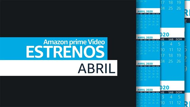 Avance de estrenos Amazon Prime Video - Abril 2020