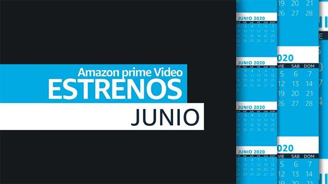 Avance de estrenos Amazon Prime Video - Junio 2020