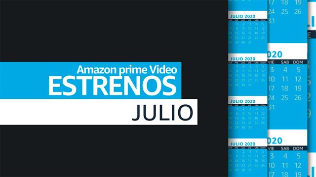 Avance de estrenos Amazon Prime Video - Julio 2020