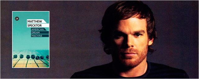 Michael C. Hall adaptar&#225; la novela &#39;American Dream Machine&#39; para Showtime