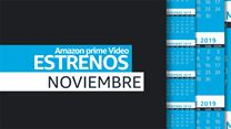 Avance de estrenos Amazon Prime Video - Noviembre 2019