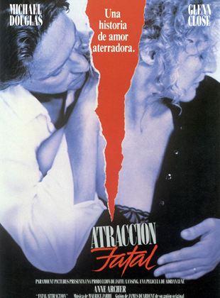 Atraccion Fatal Pelicula 1987 Sensacine Com