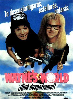 Wayne's World ¡¡Qué desparrame!!