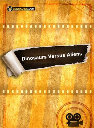 Dinosaurs Versus Aliens