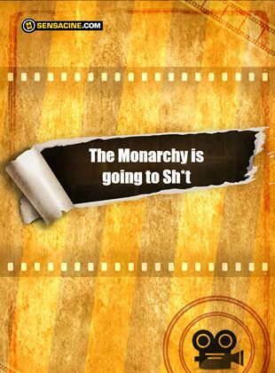 The Monarchy Is Going to Sh*t