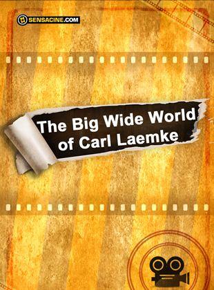 The Big Wide World of Carl Laemke