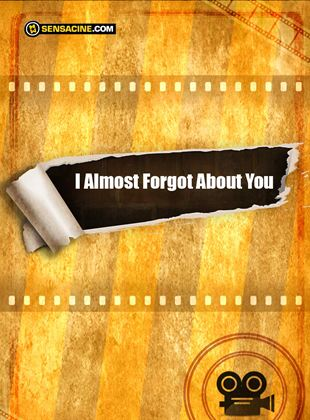 I Almost Forgot About You