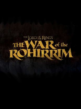 The Lord Of The Rings: The War Of Rohirrim