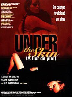 Under the skin (A flor de piel)