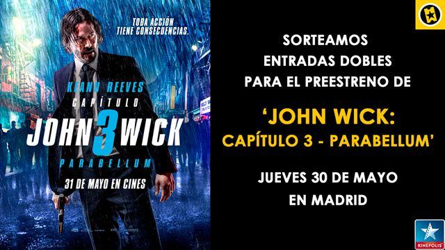 ¡SORTEAMOS ENTRADAS DOBLES PARA EL PREESTRENO DE 'JOHN WICK CAPITULO 3 - PARABELLUM'!